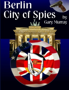 Berlin City of Spies  Cold War Spy Fiction